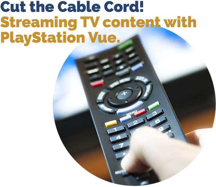 Cut the Cable Cord Part IV: Streaming Service PlayStation