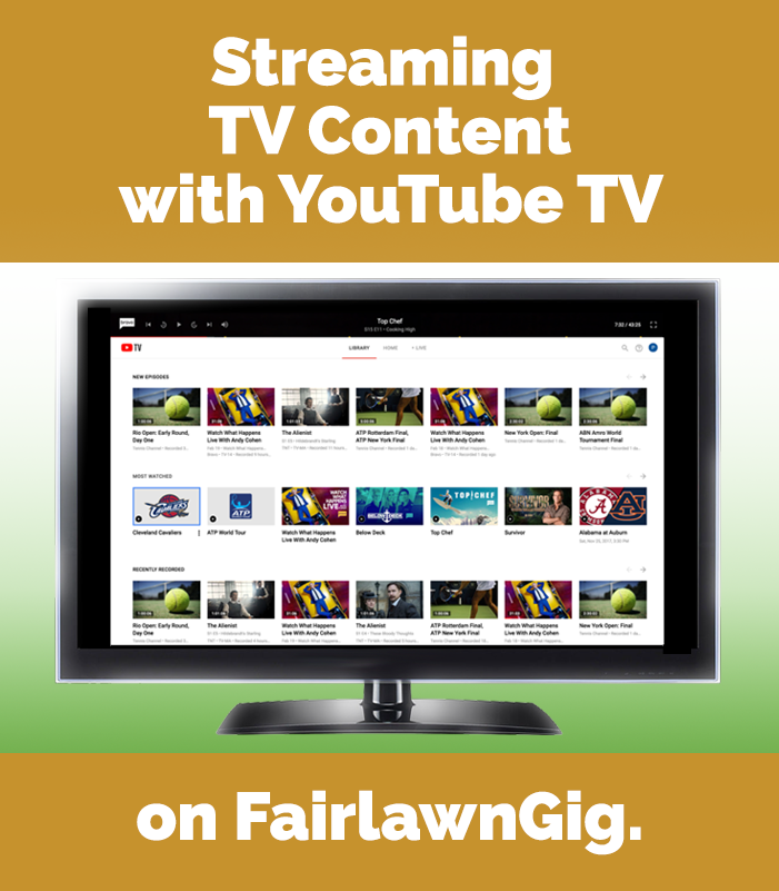 Streaming TV Content with YouTubeTV on FairlawnGig